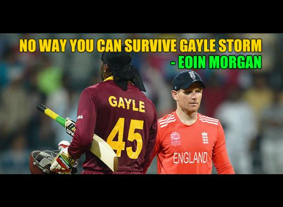'No way you can survive Gayle Storm' - England skipper Morgan