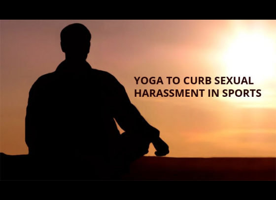 Yoga to curb sexual harassment in sports