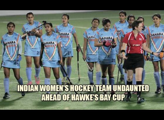 Indian women's hockey team undaunted ahead of Hawke's Bay Cup
